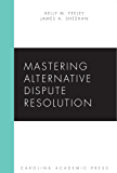 Mastering Alternative Dispute Resolution (Mastering Series)