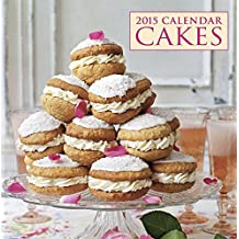 2015 Calendar: Cakes: 12-Month Calendar Featuring Wonderful Cakes With Recipes, And Space In Write In Key Events by Peony Press (2014-10-07)