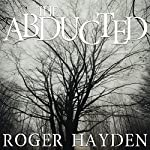 The Abducted: Vengeance, Book 2 | Roger Hayden