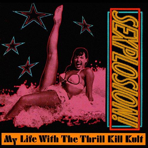 Sex on Wheelz (My Life With The Thrill Kill Kult Sexplosion)