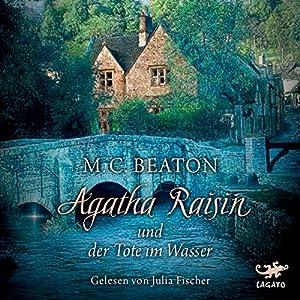 Agatha Raisin und der Tote im Wasser (Agatha Raisin 7) Hörbuch