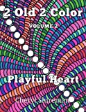 2 Old 2 Color: Playful Heart (Volume 2)