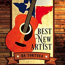 Best New Artist | Livre audio Auteur(s) : BA Tortuga Narrateur(s) : Brian Hutchison