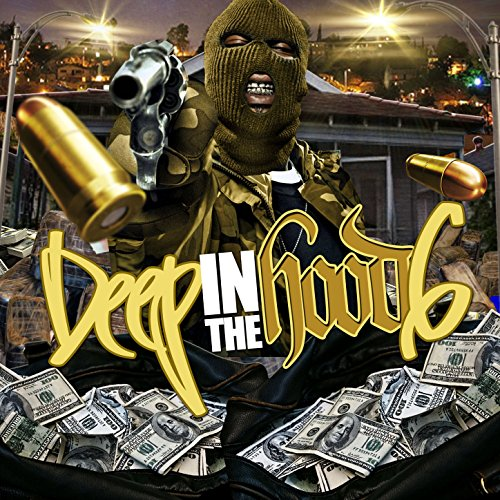 Deep in the Hood, Vol. 6 [Expl...