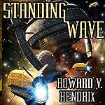 Standing Wave: A Science Fiction Novel | Howard V. Hendrix