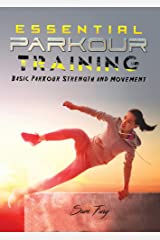 Essential Parkour Training: Basic Parkour Strength and Movement (Survival Fitness) Kindle Edition