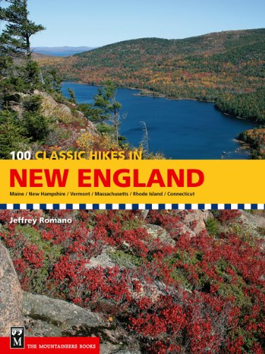 100 Classic Hikes in New England (Best Hikes In New England)