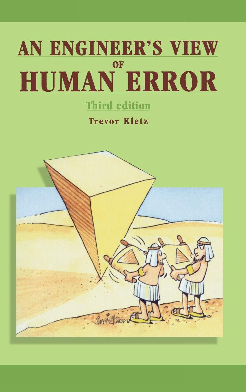 An Engineers View of Human Error