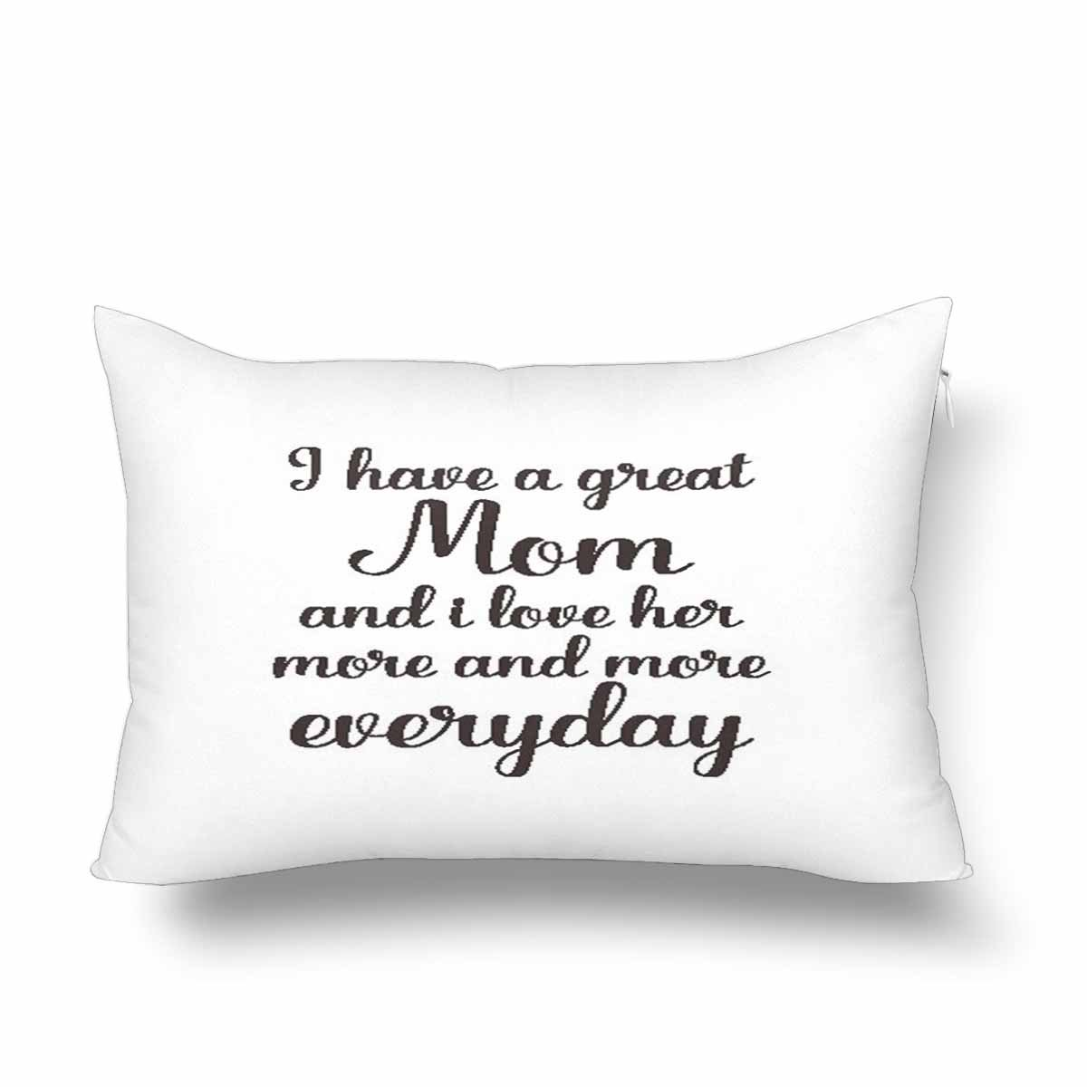 InterestPrint Mother¡¯S Day I Have a Great Mom I Love Her More and More Everyday Pillow Cases Pillowcase 16x24, Rectangle Pillow Covers Protector for Home Couch Sofa Bedroom Decoration