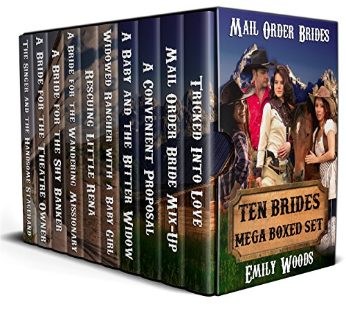 Mail Order Bride: Ten Brides Mega Boxed Set by [Woods, Emily]