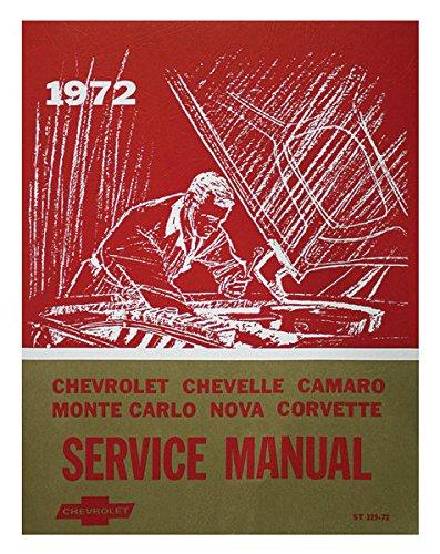 COMPLETE & UNABRIDGED 1972 CHEVROLET FACTORY REPAIR SHOP & SERVICE MANUAL - For: Biscayne, Bel Air, Caprice, Impala, Chevelle, Malibu, Monte Carlo, El Camino, Camaro, Nova, Corvette -