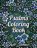 Psalms Coloring Book: An Adult Coloring Book with Inspirational Bible Quotes, Christian Religious Lessons, and Relaxing Flower Patterns
