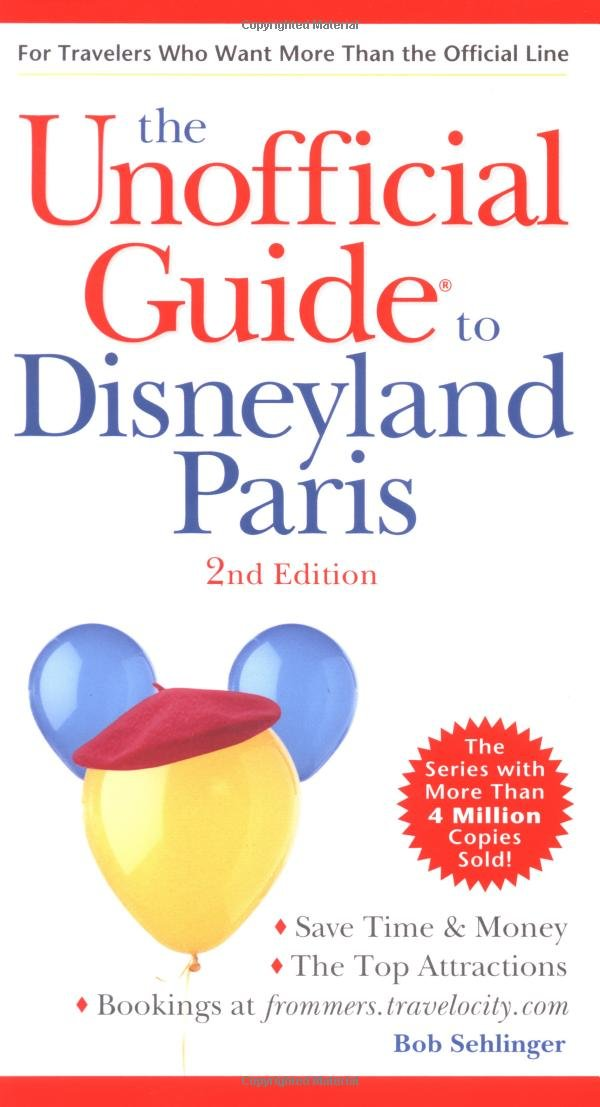 The Unofficial Guide to Disneyland Paris (Unofficial Guides)
