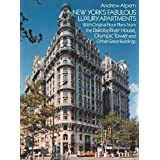 New York's Fabulous Luxury Apartments: with Original Floor Plans from the Dakota, River House, Olympic Tower and Other Great Buildings (Dover Architecture)
