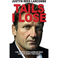 Tails I lose: The Compulsive gambler who lost his shirt for Good