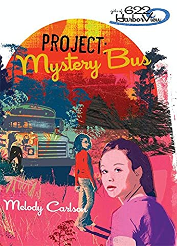 Project: Mystery Bus (Faithgirlz / Girls of 622 Harbor View) (Sexuality Education Edition 6th)