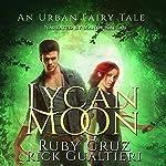 Lycan Moon: Lycan Evolution, Book 1   Rick Gualtieri,Ruby Cruz