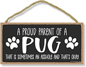 Honey Dew Gifts, Proud Parent of a Pug That is Sometimes an Asshole, Funny Dog Wall Hanging Decor, Decorative Home Wood Signs for Dog Pet Lovers, 5 Inches by 10 Inches