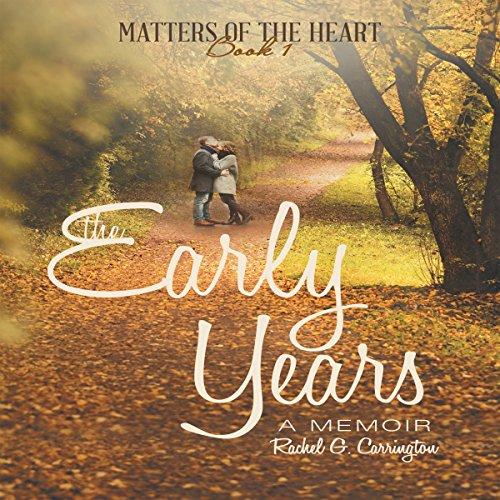 The Early Years: A Memoir