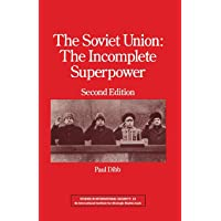 The Soviet Union: The Incomplete Superpower