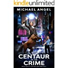 Centaur of the Crime: Book One of 'Fantasy and Forensics' (Fantasy & Forensics 1): An Epic Portal Fantasy Series