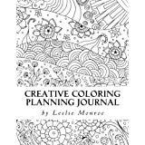 Creative Coloring Planning Journal: Weekly Planner, Journal and Coloring Book for Women