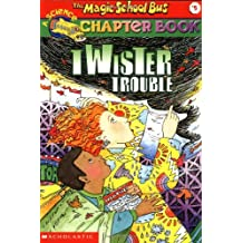 The Magic School Bus Chapter Book #5: Twister Trouble