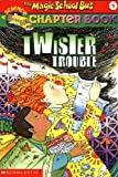 img - for Twister Trouble (The Magic School Bus Chapter Book, No. 5) book / textbook / text book