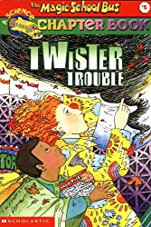 The Magic School Bus Science Chapter Book #5: Twiser Trouble: Twister Trouble (Magic School Bus Science Chapter Books)