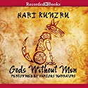 Gods Without Men Audiobook by Hari Kunzru Narrated by Andrew Wincott, Lorelei King, Trevor White, Rupert Degas, Kerry Shale, Kate Harper