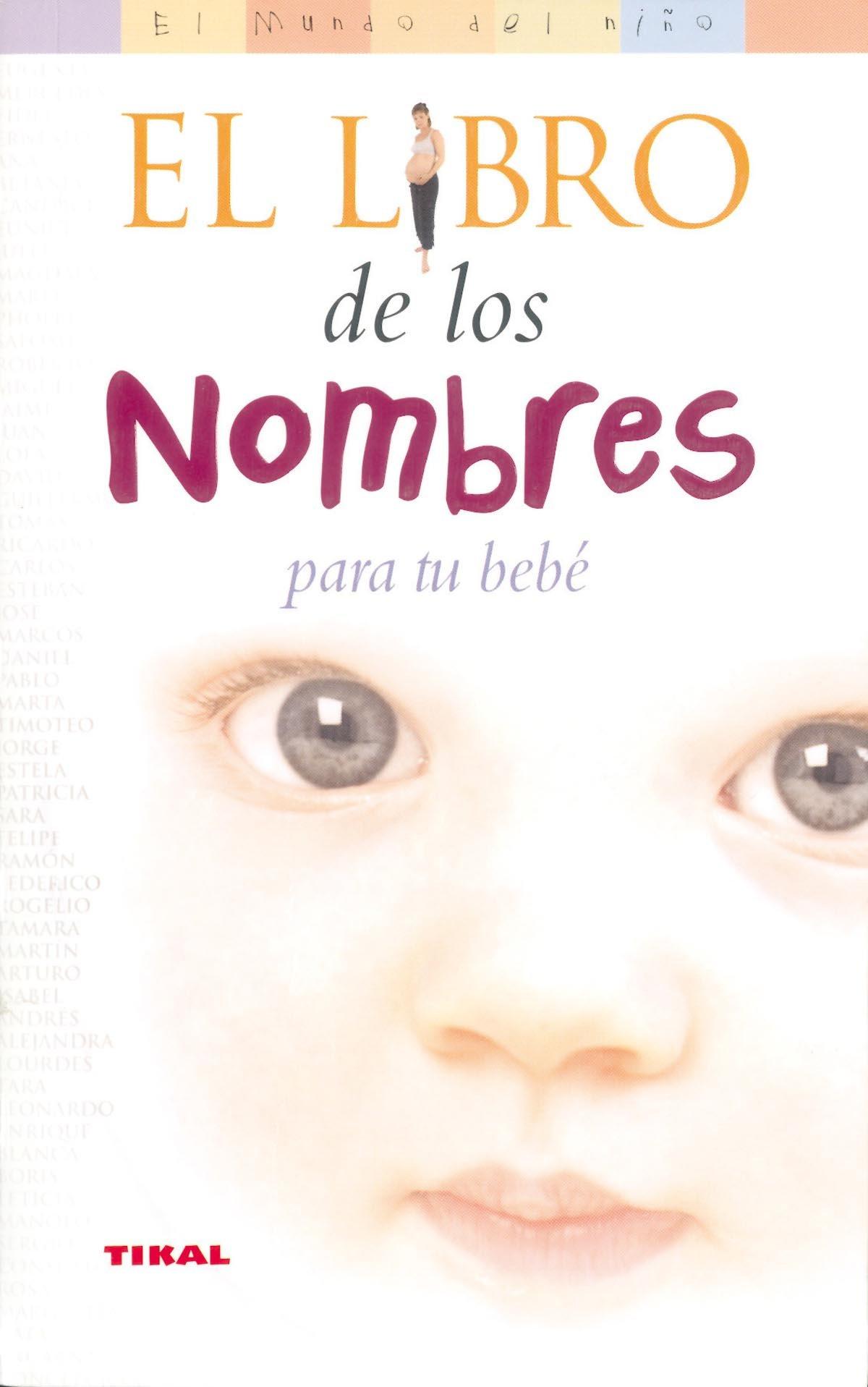 Libro De Los Nombres Para Tu Bebe, El El Mundo Del Niño: Amazon.es: Shaw, Lisa: Libros