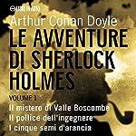 Le Avventure di Sherlock Holmes - Volume 1 | Sir Arthur Conan Doyle