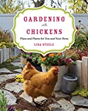 chicken coop designs Gardening with Chickens: Plans and Plants for You and Your Hens