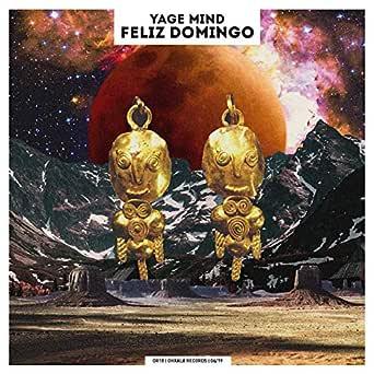 Feliz Domingo By Yage Mind On Amazon Music Amazon Com