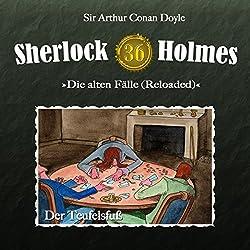Der Teufelsfuß (Sherlock Holmes - Die alten Fälle 36 [Reloaded])