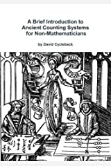 A Brief Introduction to Ancient Counting Systems For Non-Mathematicians