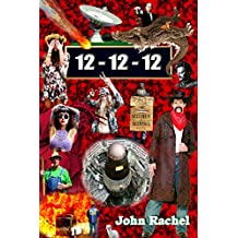 12 - 12 - 12: Book 2 of John Rachel's End-of-the-World Trilogy