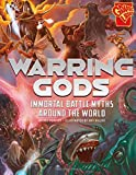 Warring Gods: Immortal Battle Myths Around the World (Universal Myths)