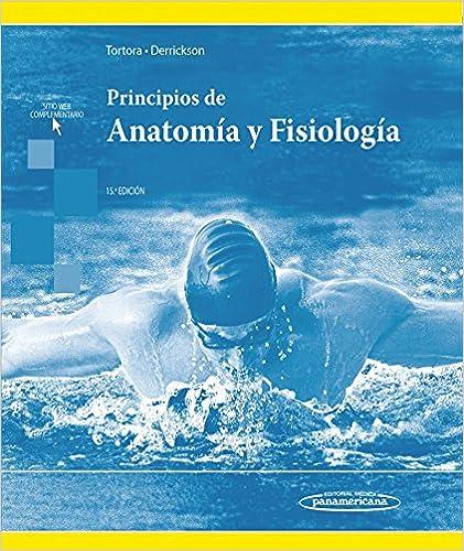 Principios De Anatomia Y Fisiologia por Gerard J. Tortora / Bryan Derrickson epub