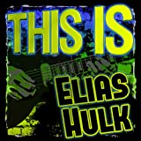 This Is Elias Hulk