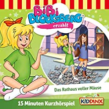 Das Rathaus voller Mäuse (Bibi Blocksberg erzählt 6.3) Hörspiel von Klaus-Peter Weigand Gesprochen von: Susanna Bonasewicz