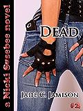 Dead (Nicki Sosebee Series Book 2) (A Nicki Sosebee Novel)