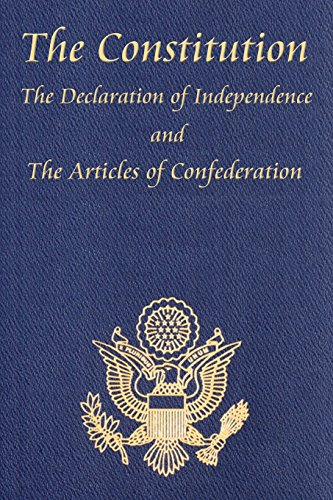 The Constitution, The Declaration of Independence, and the Articles of Confederation