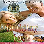 Building up to Love: The Love List, Book 4 | Joanne Jaytanie