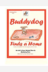 Buddydog Finds A Home: A story of adoption from the puppy's point-of-view Paperback