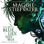 Blue Lily, Lily Blue: Book 3 of the Raven Cycle | Maggie Stiefvater