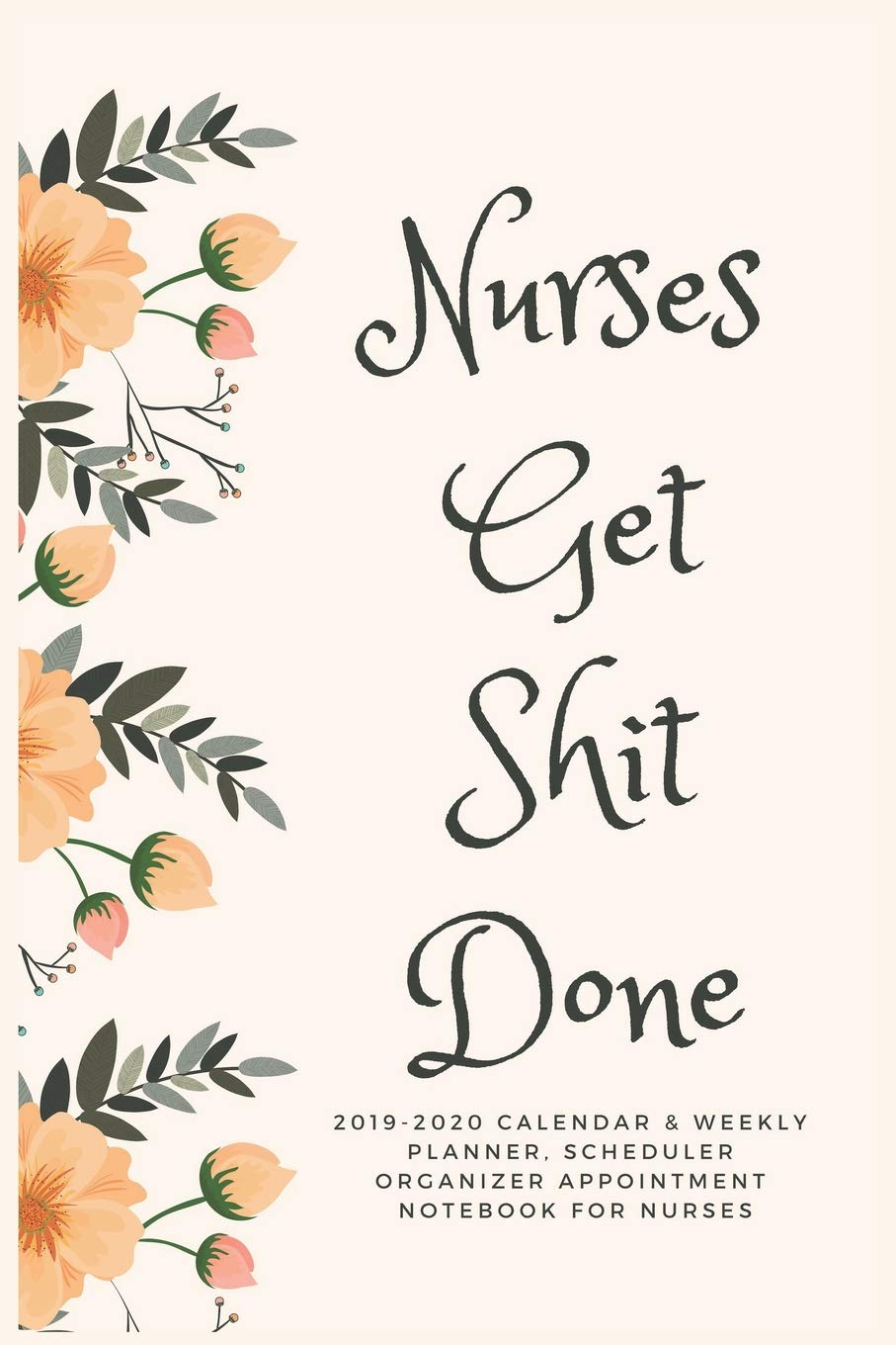 February Appointment Calendar 2020 Nurses Get Shit Done: 2019 2020 Calendar & Weekly Planner