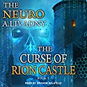 The Curse of Rion Castle: Neuro Series, Book 2 Hörbuch von Andrei Livadny Gesprochen von: Graham Halstead