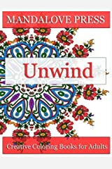 Unwind: Relax and give your inner artist free reign with 30 original, one-of-a-kind mandala and repeating pattern designs! Relax and Unwind from the stress of the day! Paperback