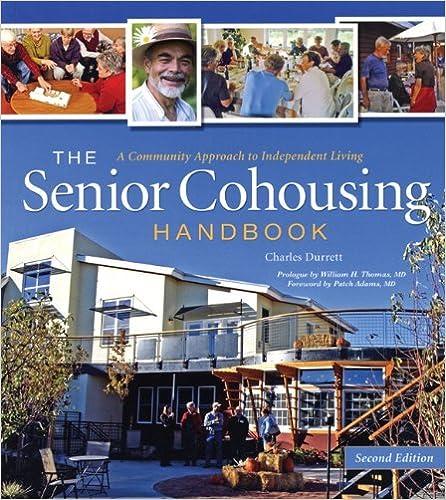 Gratis ebøker txt format nedlasting The Senior Cohousing Handbook, 2nd Edition: A Community Approach to Independent Living by Charles Durrett CHM
